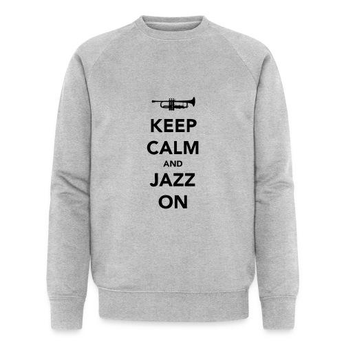Keep Calm and Jazz On - Trumpet - Men's Organic Sweatshirt by Stanley & Stella