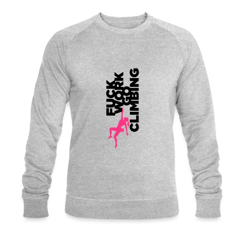 Go Climbing girl! - Men's Organic Sweatshirt by Stanley & Stella