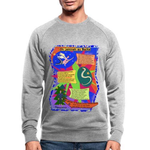 Oh Jemineh au Backe - Männer Bio-Sweatshirt
