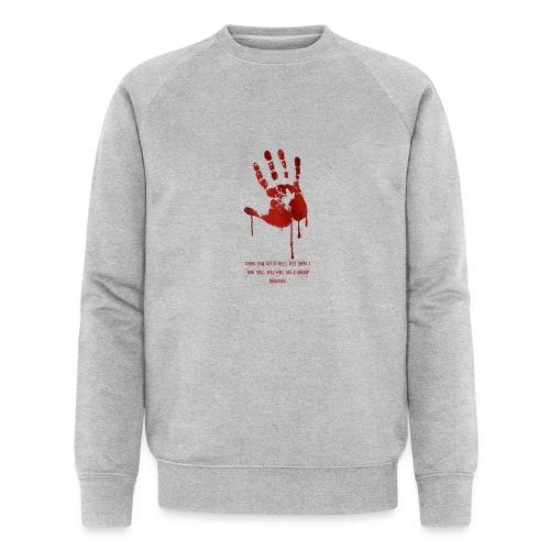 bloody hand diagonal with quote - Økologisk sweatshirt til herrer
