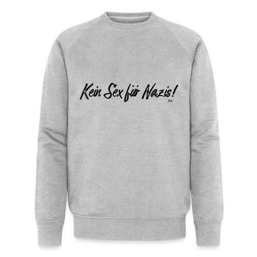 Keinsexfuernazis - Männer Bio-Sweatshirt von Stanley & Stella
