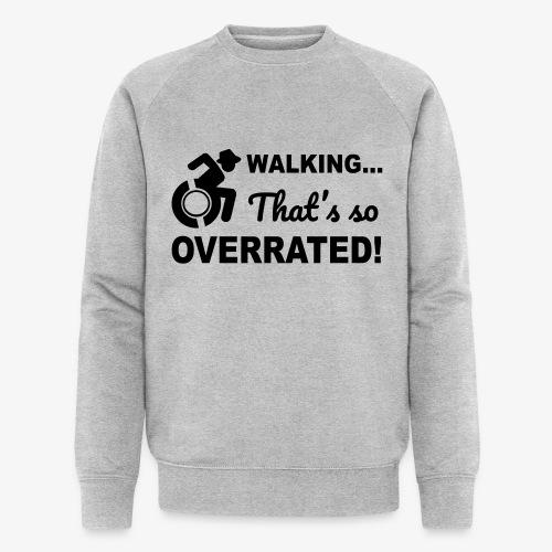 Lopen is zo overgewaardeerd 004 - Mannen bio sweatshirt van Stanley & Stella
