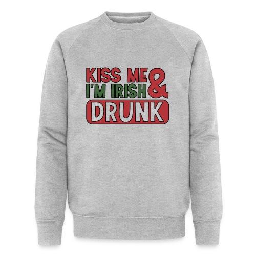 Kiss Me I'm Irish & Drunk - Party Irisch Bier - Männer Bio-Sweatshirt von Stanley & Stella