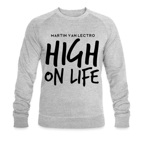 Martin Van Lectro - High on Life - Merch. - Männer Bio-Sweatshirt von Stanley & Stella