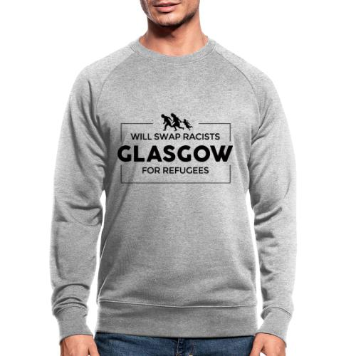 Will Swap Racists For Refugees - Men's Organic Sweatshirt