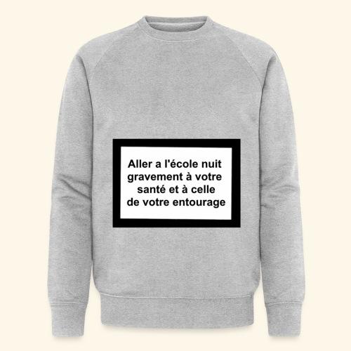 L'école tue - Sweat-shirt bio