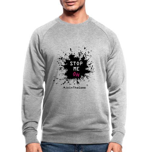 Stop me oh - Men's Organic Sweatshirt