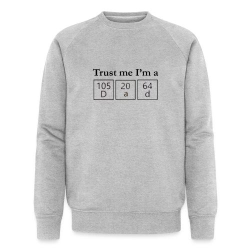 Trust me I'm a Dad - Økologisk sweatshirt til herrer
