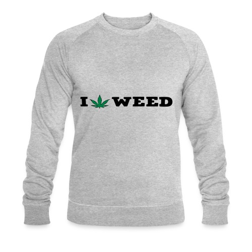 I LOVE WEED - Men's Organic Sweatshirt by Stanley & Stella