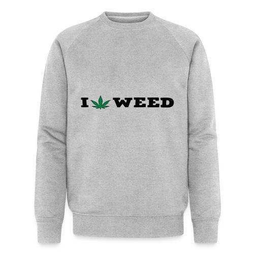 I LOVE WEED - Men's Organic Sweatshirt