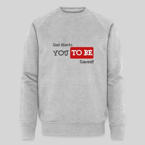 God wants you to be saved Johannes 3,16 - Männer Bio-Sweatshirt von Stanley & Stella