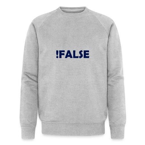 !False - Männer Bio-Sweatshirt von Stanley & Stella