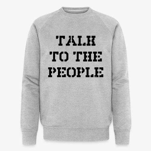 Talk to the people - schwarz - Männer Bio-Sweatshirt von Stanley & Stella