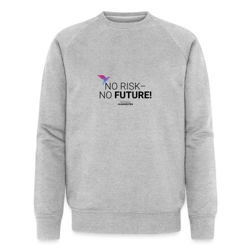 No risk – no future! - Männer Bio-Sweatshirt von Stanley & Stella
