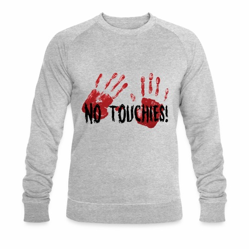 No Touchies 2 Bloody Hands Behind Black Text - Men's Organic Sweatshirt by Stanley & Stella