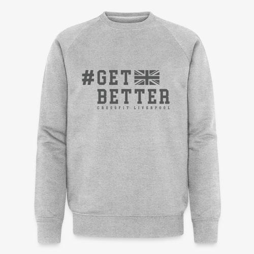 Get Better - Men's Organic Sweatshirt