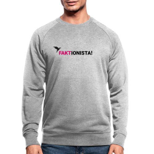 Faktionista! - Männer Bio-Sweatshirt