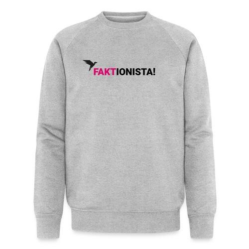 Faktionista! - Männer Bio-Sweatshirt von Stanley & Stella