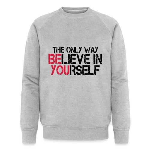 Believe in yourself - Männer Bio-Sweatshirt von Stanley & Stella