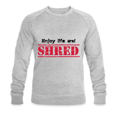 Enjoy life and SHRED - Männer Bio-Sweatshirt von Stanley & Stella