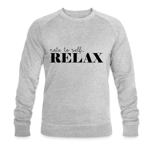 Note to self ... Relax - Männer Bio-Sweatshirt von Stanley & Stella