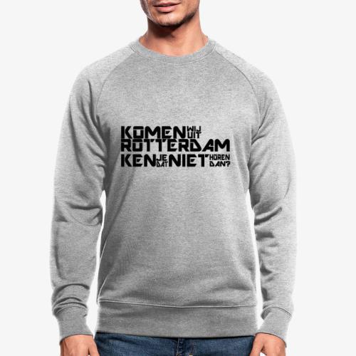 komen wij uit rotterdam - Mannen bio sweatshirt
