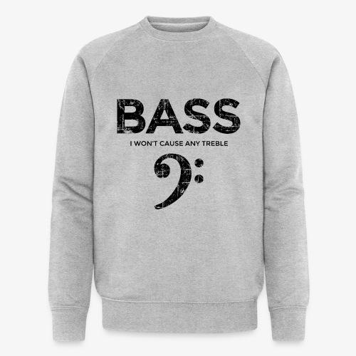 BASS I wont cause any treble (Vintage/Schwarz) - Männer Bio-Sweatshirt von Stanley & Stella