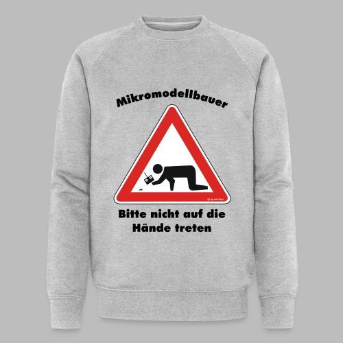 Mikromodell Warnschild Hände - Männer Bio-Sweatshirt