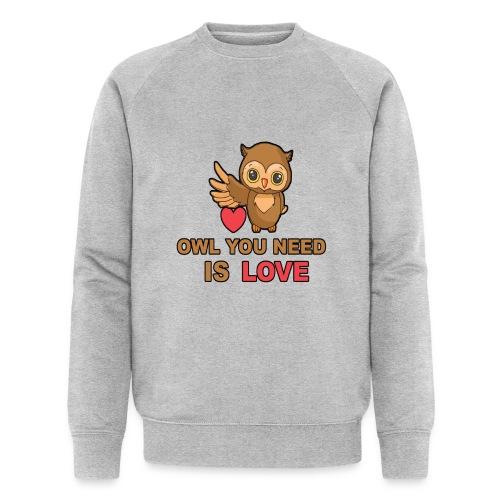 Owl You Need Is Love - Männer Bio-Sweatshirt von Stanley & Stella