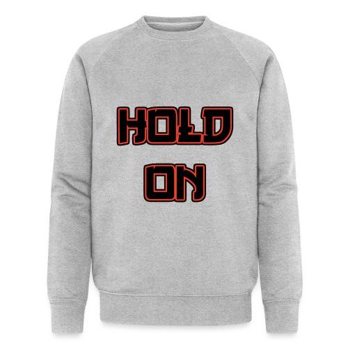 Hold On - Männer Bio-Sweatshirt von Stanley & Stella