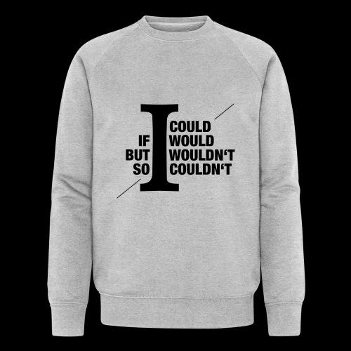 Would/Could - Männer Bio-Sweatshirt von Stanley & Stella