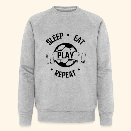 FOOTBALL soccer - Eat sleep play repeat - ballon - Sweat-shirt bio Stanley & Stella Homme