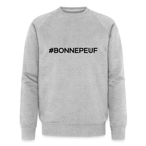 Hashtag Bonnepeuf - Sweat-shirt bio Stanley & Stella Homme