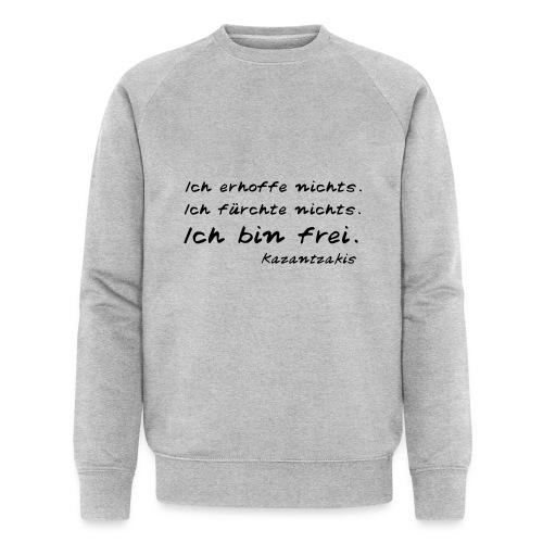 Kazantzakis - Ich bin frei! - Männer Bio-Sweatshirt
