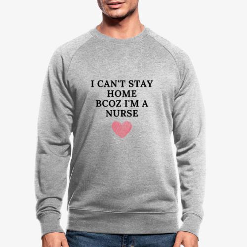 Because I'm Nurse - Miesten luomucollegepaita