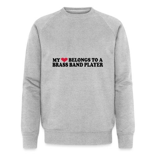 MY HEART BELONGS TO A BRASS BAND PLAYER - Økologisk sweatshirt for menn