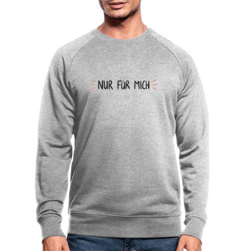 Nur für mich #SelbstliebeKollektion - Männer Bio-Sweatshirt