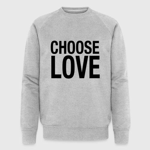 CHOOSE LOVE - Männer Bio-Sweatshirt von Stanley & Stella