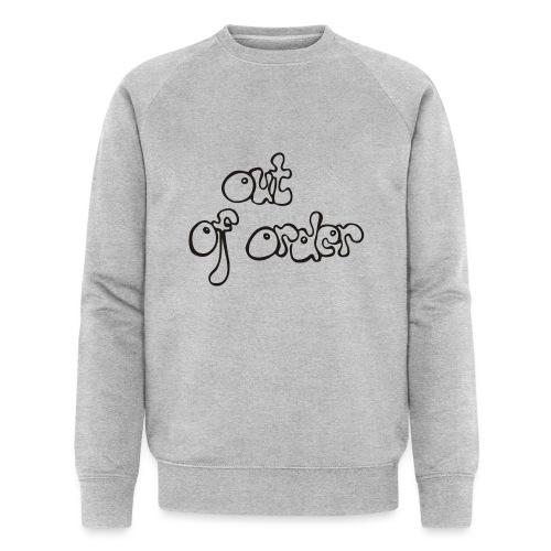 out of order - Männer Bio-Sweatshirt