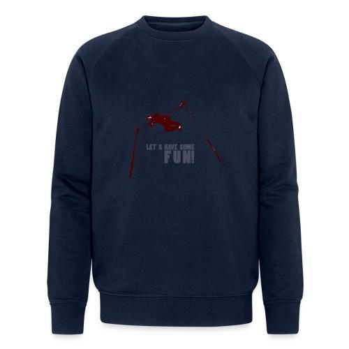 Let s have some FUN - Mannen bio sweatshirt