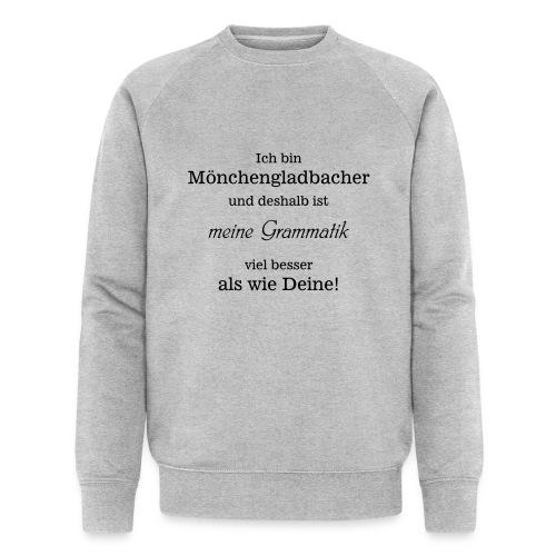 Gladbacher Grammatik - Männer Bio-Sweatshirt
