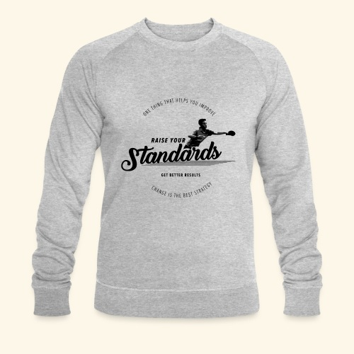 Raise your standards and get better results - Männer Bio-Sweatshirt von Stanley & Stella