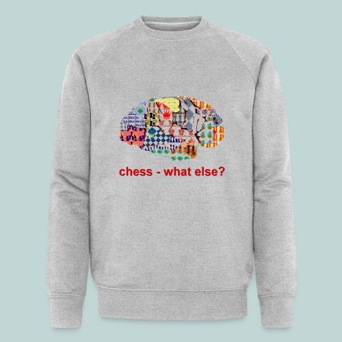 chess_what_else - Männer Bio-Sweatshirt von Stanley & Stella