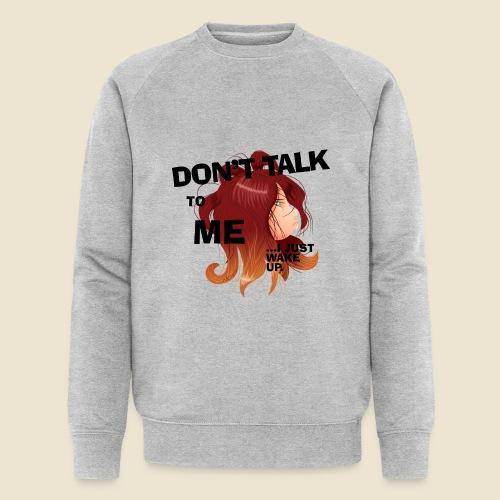 Don't talk to me... - Sweat-shirt bio Stanley & Stella Homme