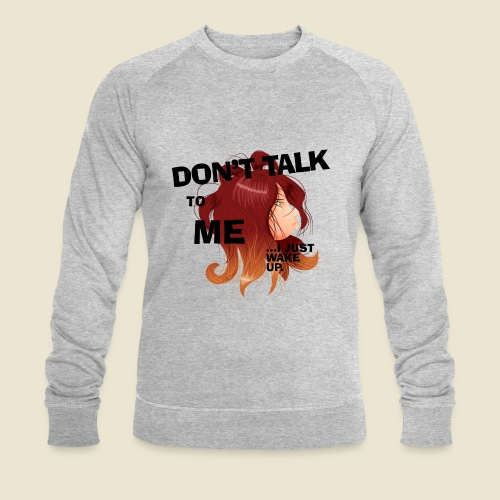 Don't talk to me... - Sweat-shirt bio