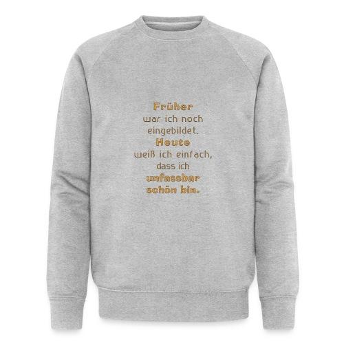 unfassbar schön - Männer Bio-Sweatshirt