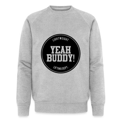 Yeah Buddy - Miesten luomucollegepaita