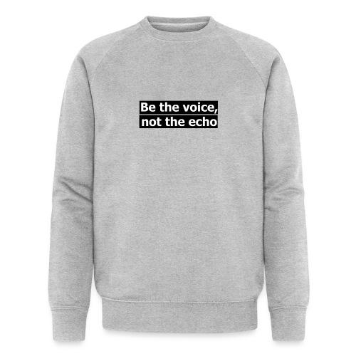 être la voix pas l'écho - Sweat-shirt bio