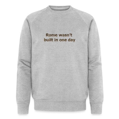 Rome n'a pas été construite en un jour - Sweat-shirt bio