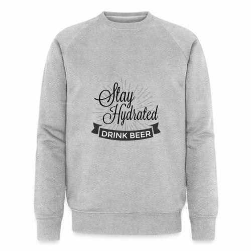 Stay Hydrated - Men's Organic Sweatshirt